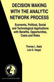 Decision Making with the Analytic Network Process by Thomas Lorie Saaty