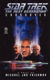 Star Trek: The Next Generation: Crossover by Michael Jan Friedman