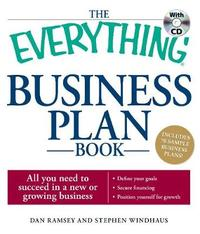"The ""Everything"" Business Plan Book: All You Need to Plan for Success in a New or Growing Business by Dan Ramsey"