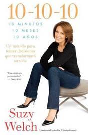 10-10-10 (10-10-10; Spanish Edition): Una Idea Que Transformara Su Vida by Suzy Welch image
