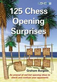 125 Chess Opening Surprises by Graham Burgess