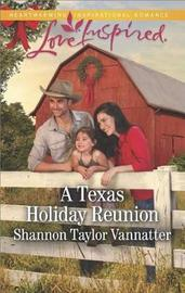 A Texas Holiday Reunion by Shannon Taylor-Vannatter image