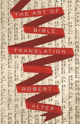 The Art of Bible Translation by Robert Alter