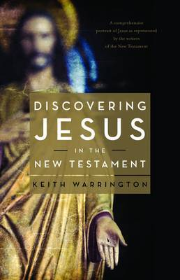 Discovering Jesus in the New Testament by Keith Warrington image