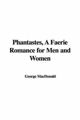 Phantastes, a Faerie Romance for Men and Women by George MacDonald image