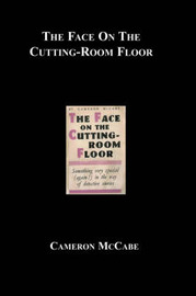 The Face on the Cutting-Room Floor by Cameron McCabe image