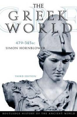 The Greek World, 479-323 B.C. by Simon Hornblower