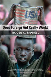 Does Foreign Aid Really Work? by Roger C. Riddell