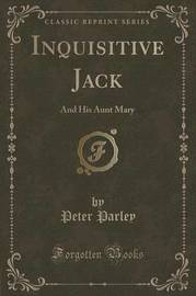 Inquisitive Jack by Peter Parley