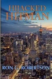 Hijacked Hitman by Ron G Robertson