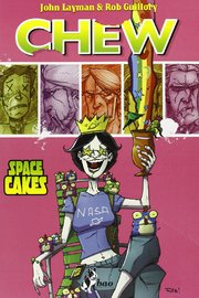 Chew Volume 6: Space Cakes by John Layman