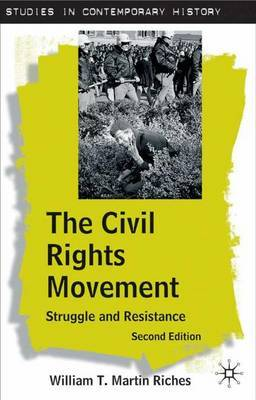 The Civil Rights Movement: Struggle and Resistance by William T.Martin Riches image