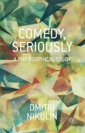 Comedy, Seriously by D. Nikulin