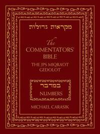 The Commentators' Bible: Numbers by Michael Carasik