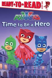 Time to Be a Hero by Daphne Pendergrass