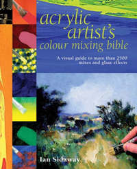 Acrylic Artist's Colour Mixing Bible by Ian Sidaway image