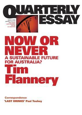 Now or Never: A Sustainable Future for Australia?: QuarterlyEssay 31 by Tim Flannery image