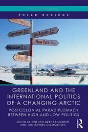 Greenland and the International Politics of a Changing Arctic image