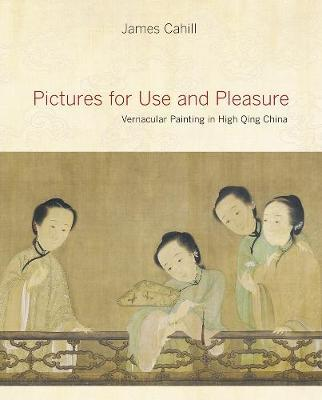Pictures for Use and Pleasure by James Cahill