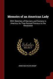 Memoirs of an American Lady by Anne Macvicar Grant