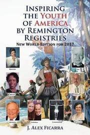 Inspiring the Youth of America by Remington Registries by J Alex Ficarra
