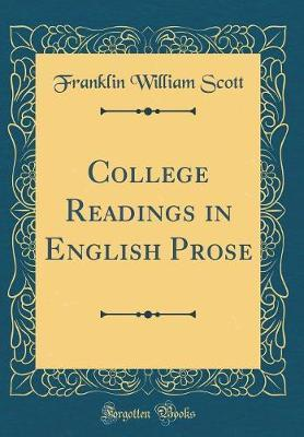 College Readings in English Prose (Classic Reprint) by Franklin William Scott