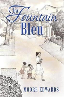 La Fountain Bleu by Moore Edwards