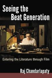 Seeing the Beat Generation by Raj Chandarlapaty