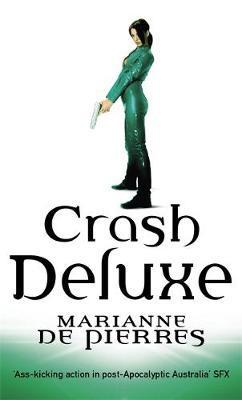 Crash Deluxe by Marianne De Pierres