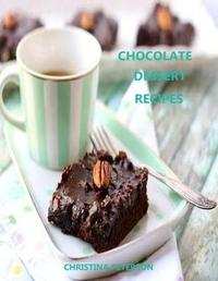 Chocolate Dessert Recipes by Christina Peterson