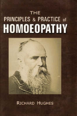 Principles and Practice of Homoeopathy by Richard Hughes image