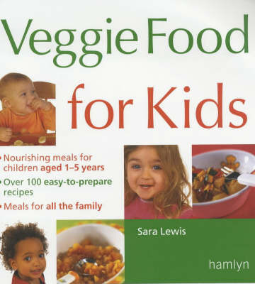 Veggie Food for Kids by Sara Lewis