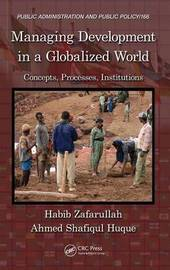 Managing Development in a Globalized World by Habib Zafarullah