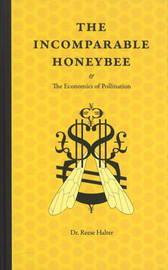 Incomparable Honeybee: and the Economics of Pollination by Dr Reese Halter image