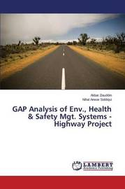 Gap Analysis of Env., Health & Safety Mgt. Systems - Highway Project by Ziauddin Akbar