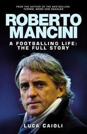 Roberto Mancini by Luca Caioli