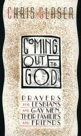 Coming Out to God by Chris Glaser