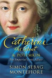 Catherine the Great and Potemkin by Simon Sebag Montefiore image