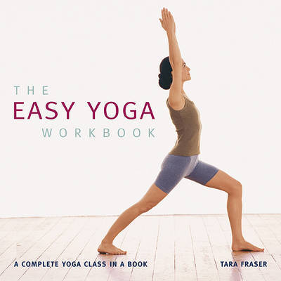 The Easy Yoga Workbook: A Complete Yoga Class in a Book by Tara Fraser image