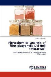 Phytochemical Analysis of Ficus Platyphylla del-Holl (Moraceae) by Istifanus Chindo