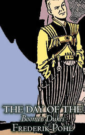 The Day of the Boomer Dukes by Frederik Pohl, Science Fiction, Fantasy, Adventure by Frederik Pohl