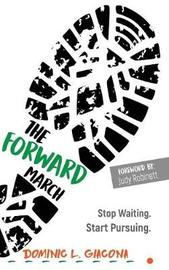 The Forward March by Dominic L Giacona