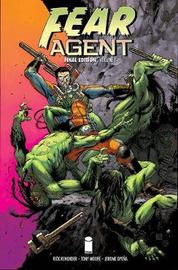 Fear Agent: Final Edition Volume 1 by Rick Remender