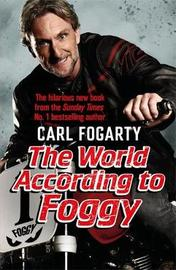 The World According to Foggy by Carl Fogarty