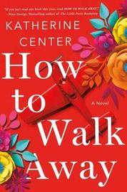 How to Walk Away by Katherine Center image