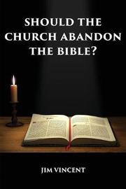 Should the Church Abandon the Bible? by Jim Vincent image