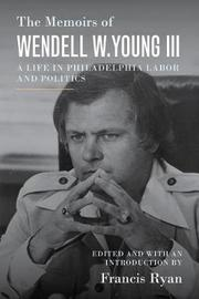 The Memoirs of Wendell W. Young III by Wendell W. Young III