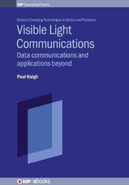 Visible Light Communications by Paul Haigh