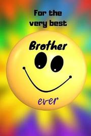 For The Very Best Brother Ever by Tammy Bestever Notebook image