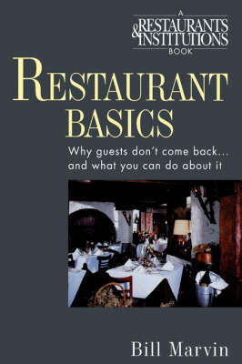 Restaurant Basics: Why Guests Don't Come Back and What to Do About it by Bill Marvin image